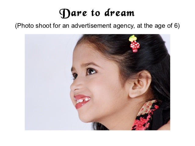 Dare to dream(Photo shoot for an advertisement agency, at the age of 6)