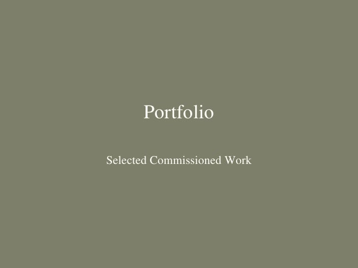 Portfolio Selected   Commissioned   Work