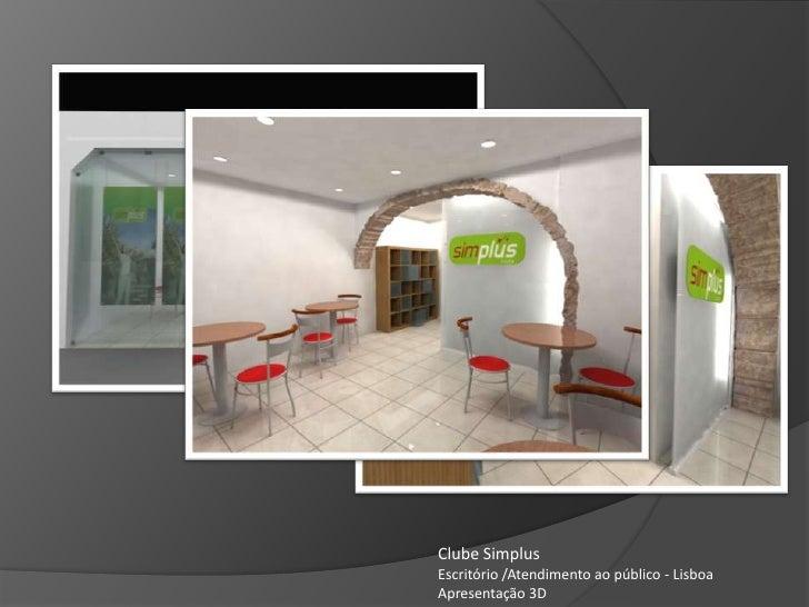 Clube Simplus<br />Escritório /Atendimento ao público - Lisboa<br />Apresentação 3D<br />