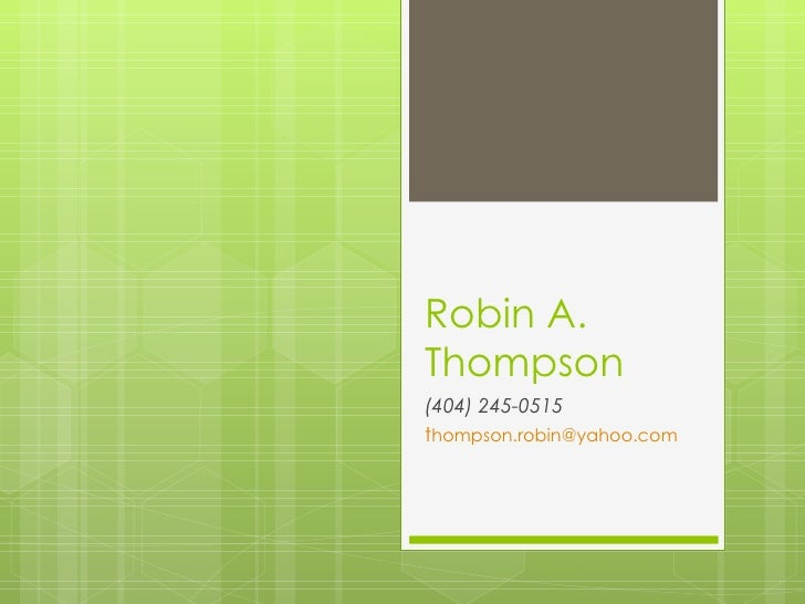 Robin A. Thompson (404) 245-0515 t [email_address]