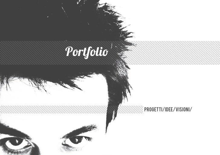 Portfolio            progetti/idee/visioni/