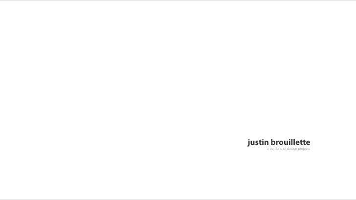 justin brouillette      a portfolio of design projects