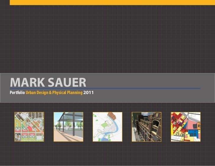 MARK SAUERPortfolio Urban Design & Physical Planning 2011