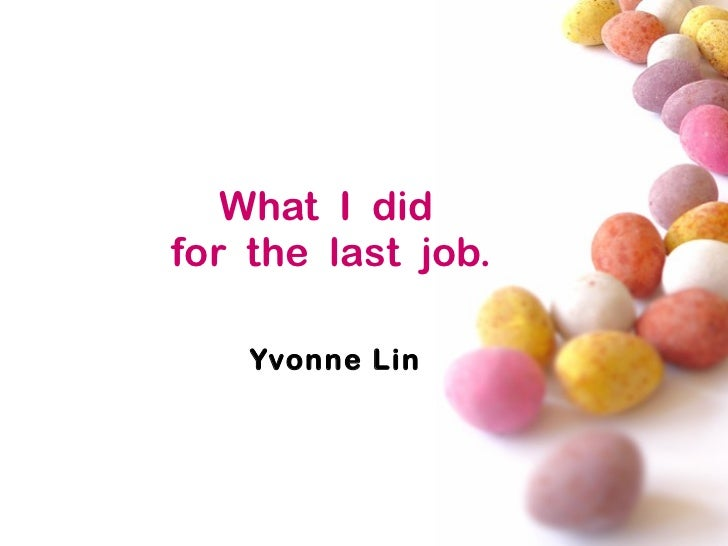 What  I  did  for  the  last  job. Yvonne Lin