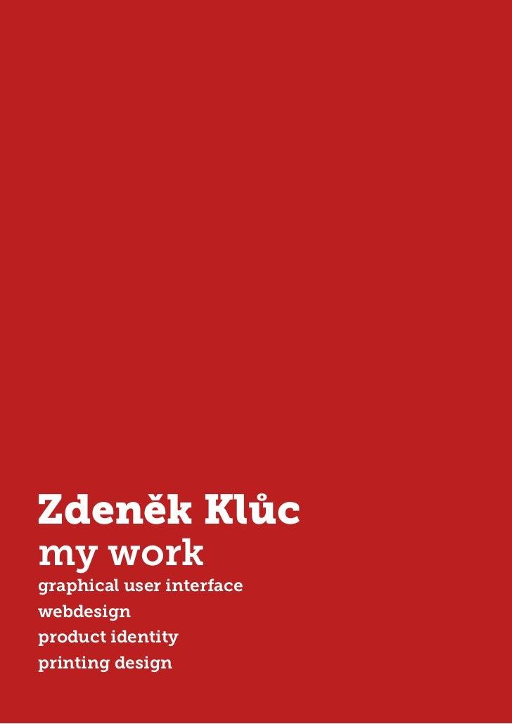 Zdeněk Klůcmy workgraphical user interfacewebdesignproduct identityprinting design