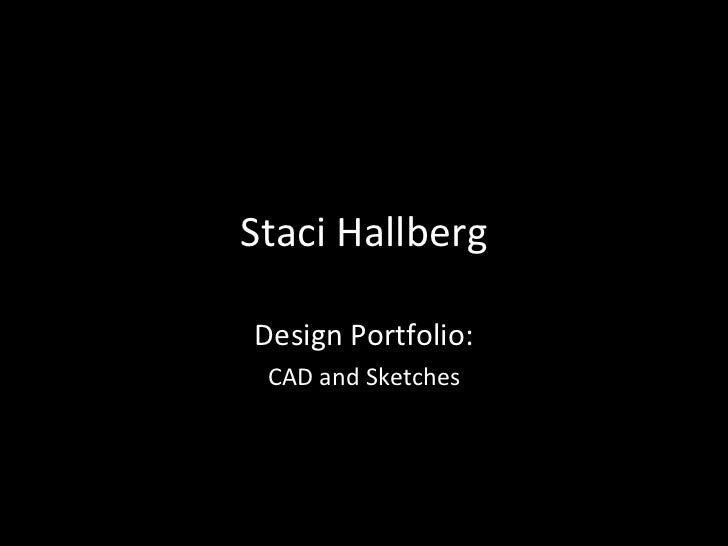 Staci Hallberg Design Portfolio: CAD and Sketches