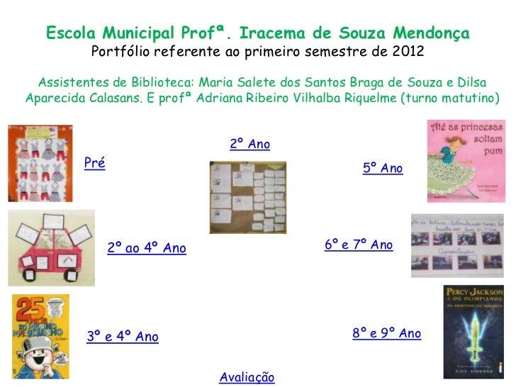 Escola Municipal Profª. Iracema de Souza Mendonça          Portfólio referente ao primeiro semestre de 2012  Assistentes d...