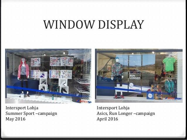 ... 5. WINDOW DISPLAY Intersport Lohja Summer Sport ... c78d7ba1cc