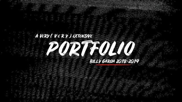 PORTFOLIOBilly Garcia 2018-2019 A very ( v e r y ) extensive