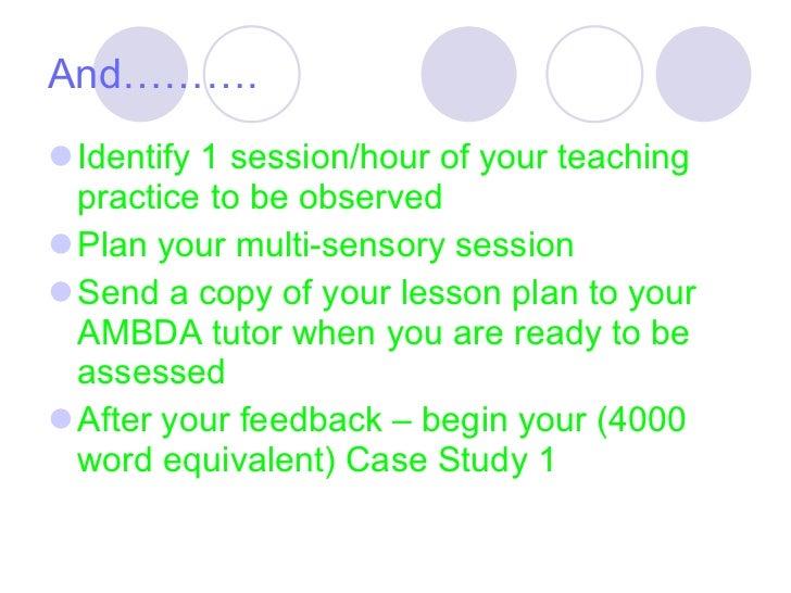 And………. <ul><li>Identify 1 session/hour of your teaching practice to be observed  </li></ul><ul><li>Plan your multi-sensor...