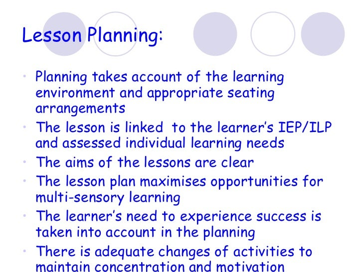 Lesson Planning: <ul><li>Planning takes account of the learning environment and appropriate seating arrangements </li></ul...