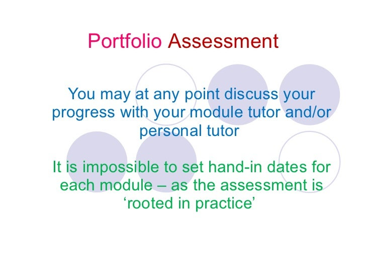 Portfolio  Assessment You may at any point discuss your progress with your module tutor and/or personal tutor  It is impos...