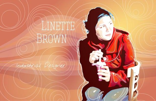 Linette       BrownIndustrial Designer