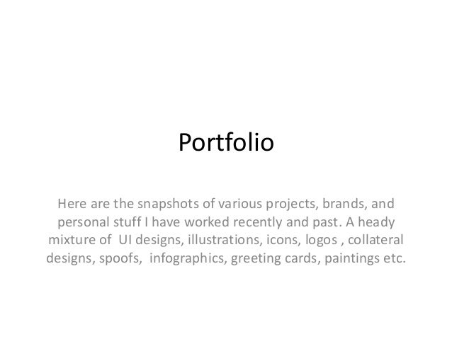 Portfolio Here are the snapshots of various projects, brands, and personal stuff I have worked recently and past. A heady ...
