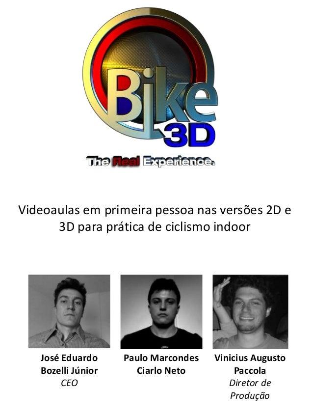 Videoaulas em primeira pessoa nas versões 2D e      3D para prática de ciclismo indoor   José Eduardo     Paulo Marcondes ...