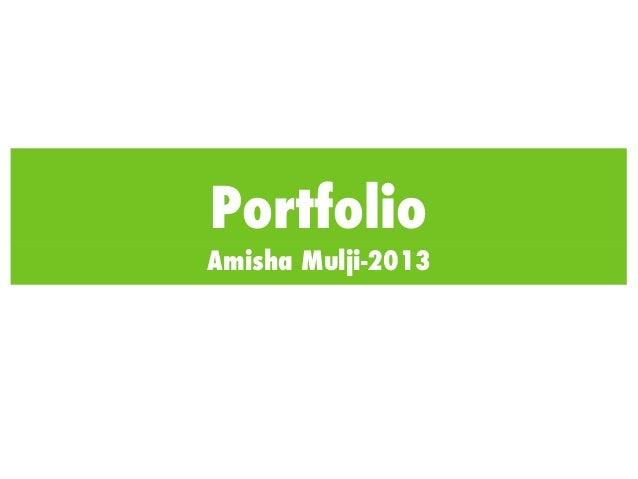 PortfolioAmisha Mulji-2013