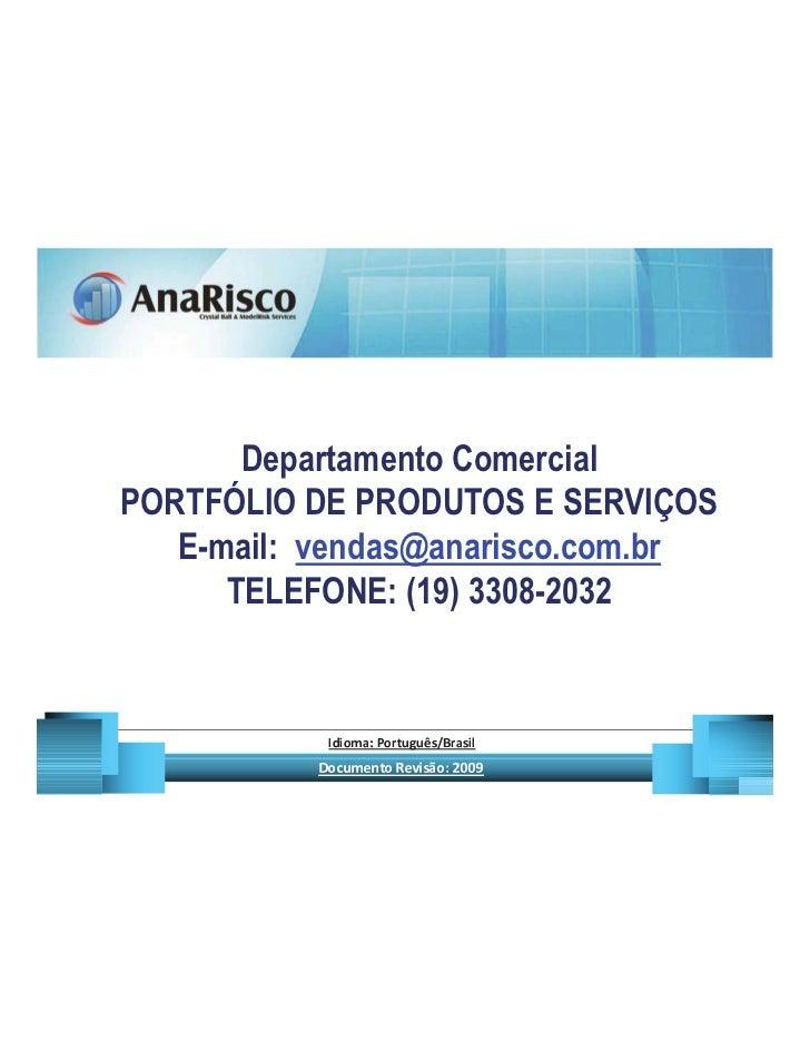 Departamento ComercialPORTFÓLIO DE PRODUTOS E SERVIÇOS   E-mail: vendas@anarisco.com.br      TELEFONE: (19) 3308-2032     ...