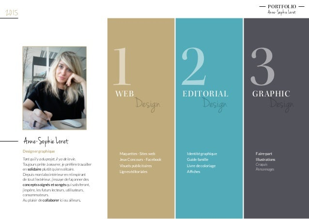 EDITORIALWEB GRAPHIC 1 2 3 Anne-Sophie Loret PORTFOLIO Anne-Sophie Loret Designer graphique Tant qu'il y a du projet, il y...