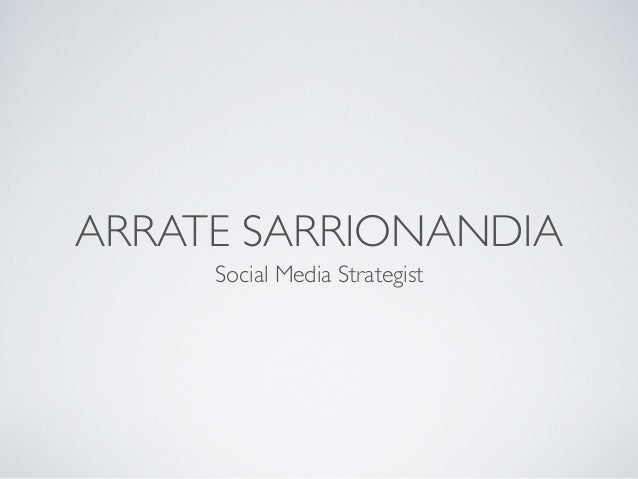 ARRATE SARRIONANDIA     Social Media Strategist