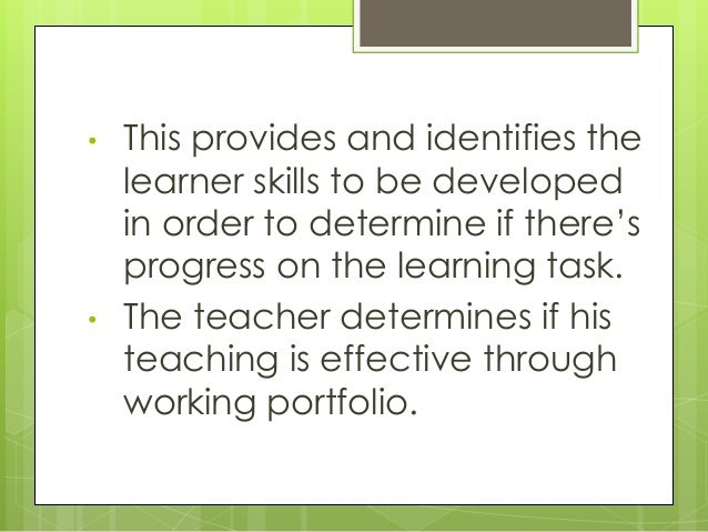 • This provides and identifies the learner skills to be developed in order to determine if there's progress on the learnin...