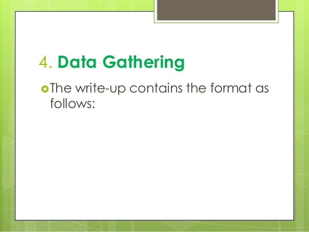 4. Data Gathering The write-up contains the format as follows: