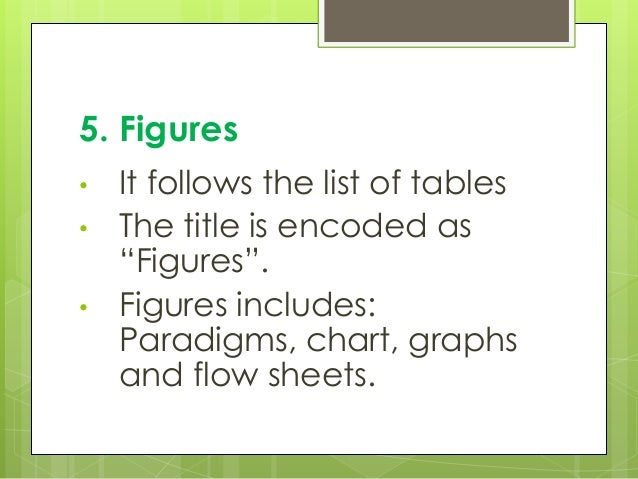 """5. Figures • It follows the list of tables • The title is encoded as """"Figures"""". • Figures includes: Paradigms, chart, grap..."""