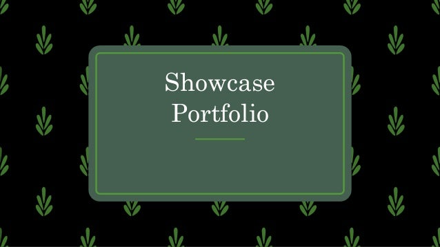 –provides samples of a student's performance at the end of the instructional program Showcase Portfolio