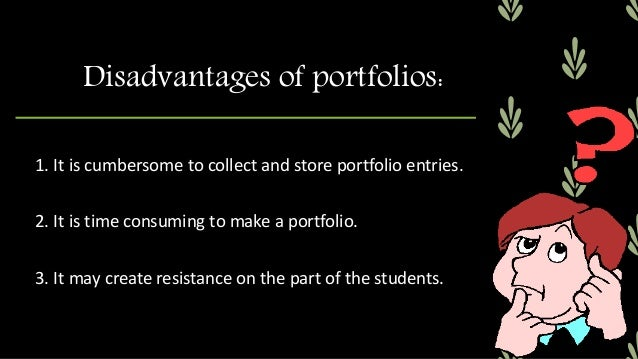 Purposes of Portfolio Assessment: 1. Monitor student progress (formative) 2. Assess student achievement (summative) 3. Det...