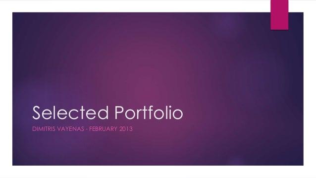 Selected Portfolio DIMITRIS VAYENAS - FEBRUARY 2013