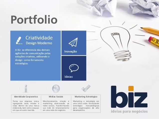 Portfolio  Identidade Corporativa  Mídias Sociais  Marketing Estratégico  Torna sua empresa única, agregando valor, missão...