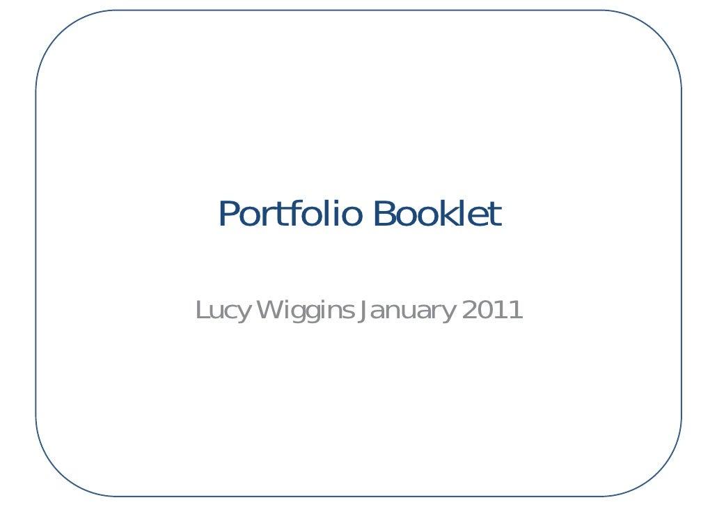 Portfolio BookletLucy Wiggins January 2011