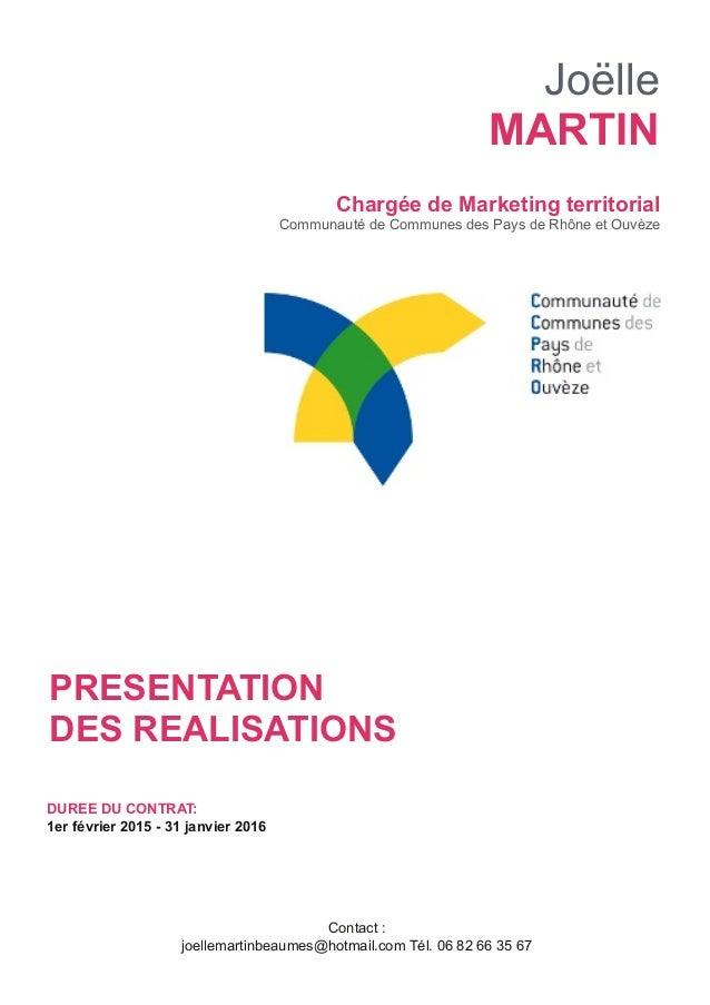 PRESENTATION DES REALISATIONS Joëlle MARTIN Chargée de Marketing territorial Communauté de Communes des Pays de Rhône et O...
