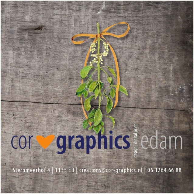 design | digital print  cor*graphics edam Sternmeerhof 4 | 1135 ER | creations@cor-graphics.nl | 06 1264 66 88