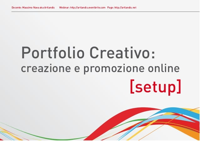 Docente: Massimo Nava aka Artlandis   Webinar: http://artlandis.eventbrite.com Page: http://artlandis.net       Portfolio ...