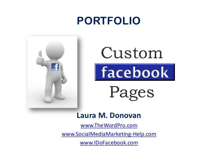 PORTFOLIO            Custom           Facebook             Pages     Laura M. Donovan      www.TheWordPro.comwww.SocialMed...