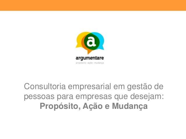 Consultoria empresarial em gestão de pessoas para empresas que desejam: Propósito, Ação e Mudança
