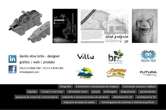 danilo silva brito - designer gráfico | web | produto TIM (11) 9.8656.7487 | OI (11) 9.9239.2456 britods@gmail.com tratame...