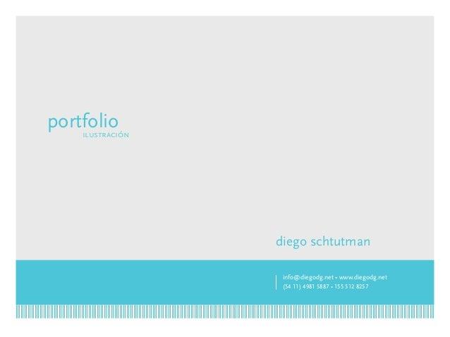diego schtutman info@diegodg.net • www.diegodg.net (54 11) 4981 5887 • 155 512 8257 portfolioilustración