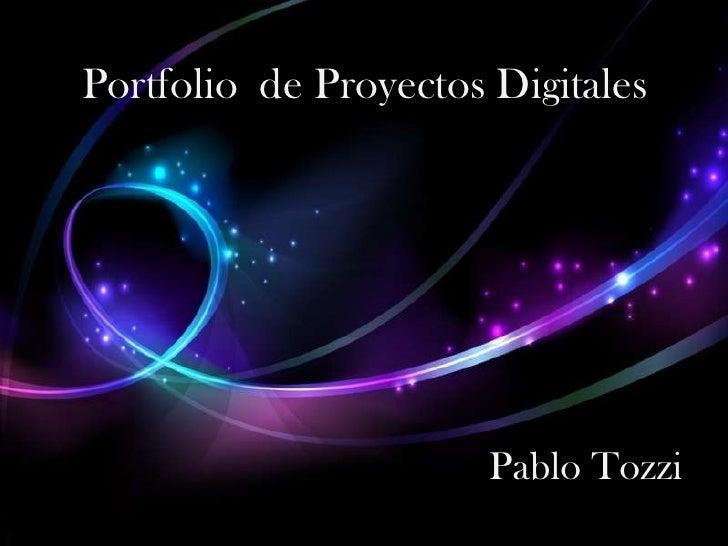 Portfolio  de Proyectos Digitales<br />Pablo Tozzi<br />