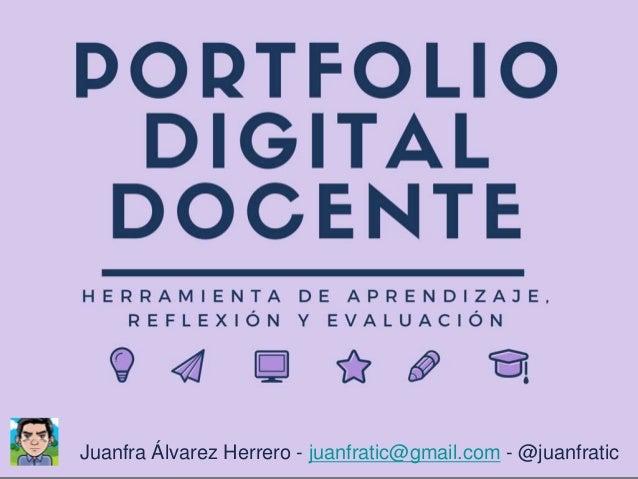 Juanfra Álvarez Herrero - juanfratic@gmail.com - @juanfratic
