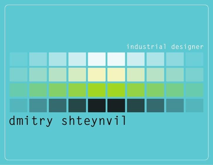 industrial designer     dmitry shteynvil