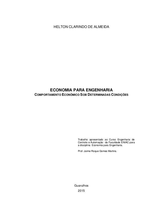 HELTON CLARINDO DE ALMEIDA ECONOMIA PARA ENGENHARIA COMPORTAMENTO ECONÔMICO SOB DETERMINADAS CONDIÇÕES Trabalho apresentad...