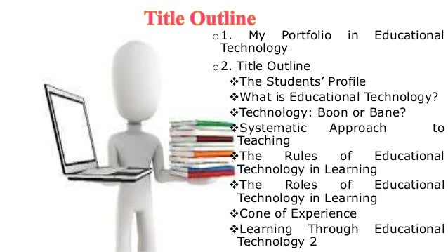 technology boon or bane with help of flow chart: Portfolio in educational technology 2 by ronalyn dalojo and roxan la