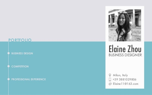 PORTFOLIO BUSINESS DESIGN  Elaine Zhou  BUSINESS DESIGNER  COMPETITION  PROFESSIONAL EXPERIENCE  Milan, Italy +39 38810298...