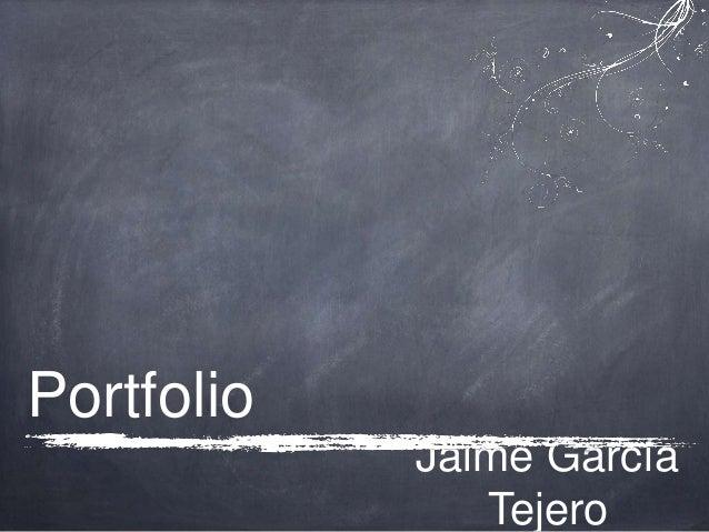 Portfolio            Jaime García               Tejero