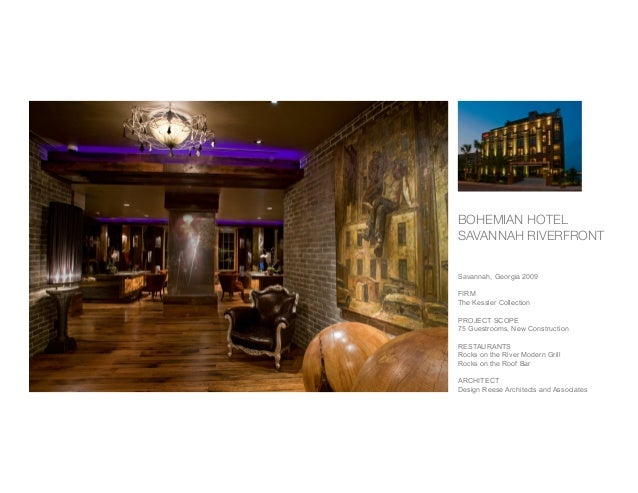 INTERIOR DESIGN PORTFOLIO 2 BOHEMIAN HOTEL SAVANNAH RIVERFRONT Savannah Georgia 2009 FIRM