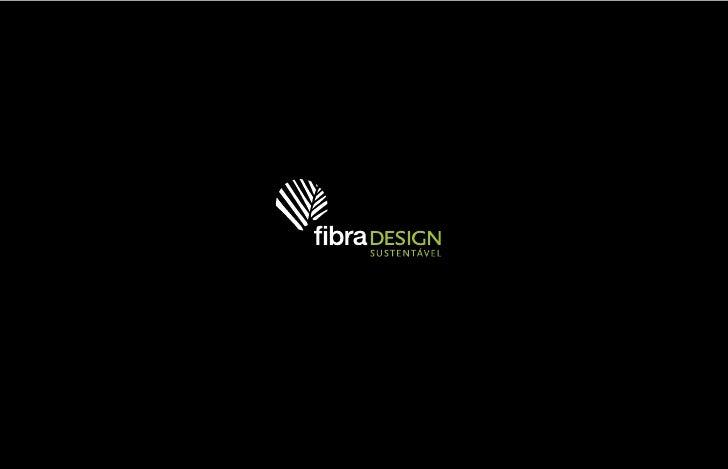 A FIBRA É UM ESTÚDIO DE INOVAÇÃO EM DESIGN SUSTENTÁVEL que enxerga o design como uma ferramenta capaz de enfrentar a trans...