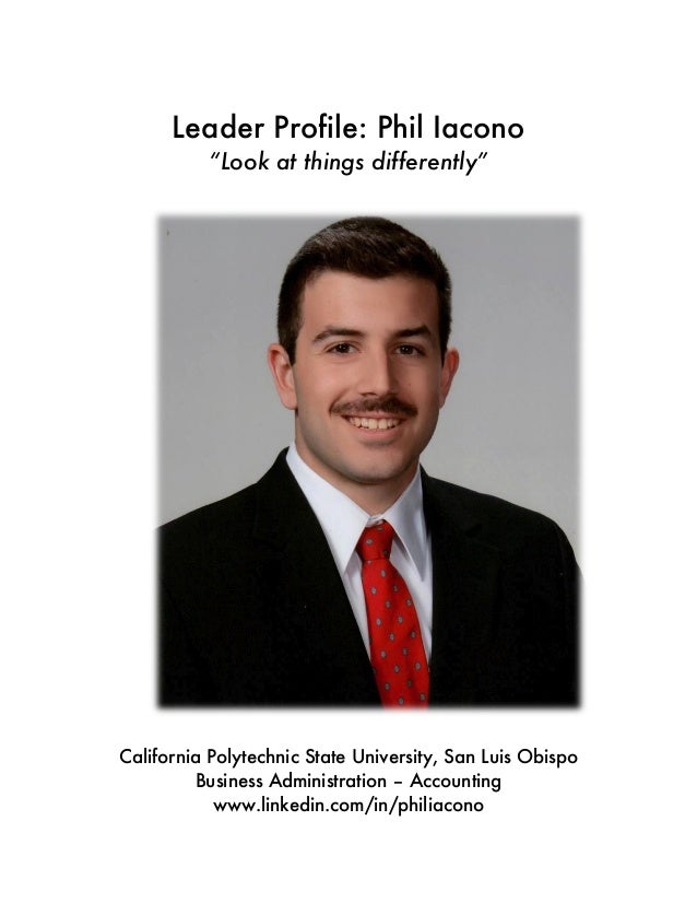 """Leader Profile: Phil Iacono""""Look at things differently""""California Polytechnic State University, San Luis ObispoBusiness Ad..."""