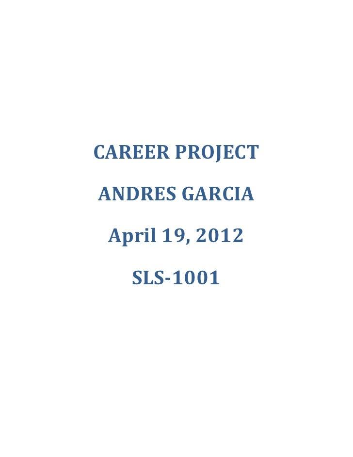 CAREER PROJECTANDRES GARCIA April 19, 2012   SLS-1001