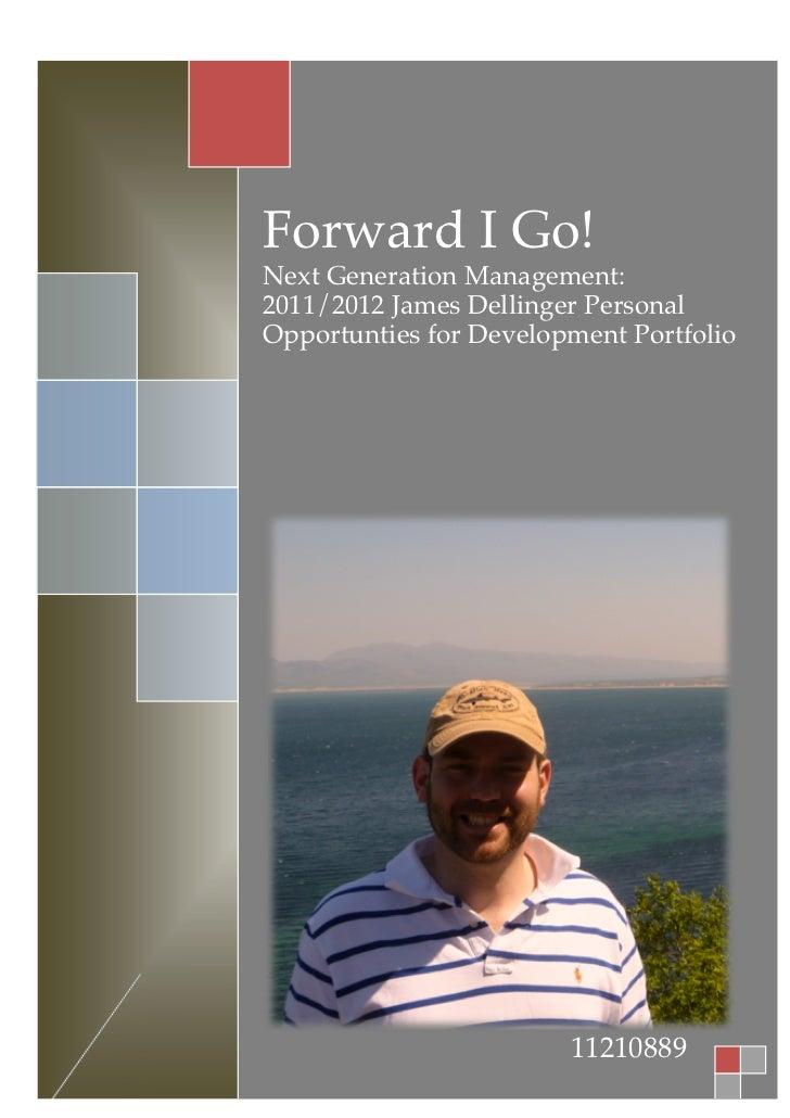 Forward I Go!                     Next Generation Management:                     2011/2012 James Dellinger Personal      ...